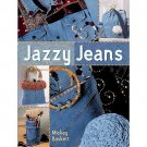 Jazzy Jeans by Mickey Baskett Step-by-Step Patterns Great Designer Ideas HC DJ Book