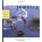 Instant Gratification Jewelry by Annie Guthrie 38 Stylish Projects With How-To Guides Photos SC Book