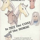 Cost Of Horse Is Not Cost Of Horse by Mike Beal Guide For Husbands Autographed by Author SC Book