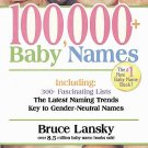 100,000+ Baby Names The Most Complete Baby Name Book by Bruce Lansky #1 New Baby Name 2006 SC Book