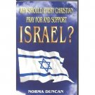 Why Should Every Christian Pray for and Support Israel? by Norma Duncan SC Book