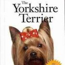 The Yorkshire Terrier: An Owner's Guide To A Happy Healthy Pet by Marion Lane HC Book
