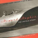 Howard Hughes The Untold Story by Peter Harry Brown and Pat H. Broeske Biography 2004 SC Book