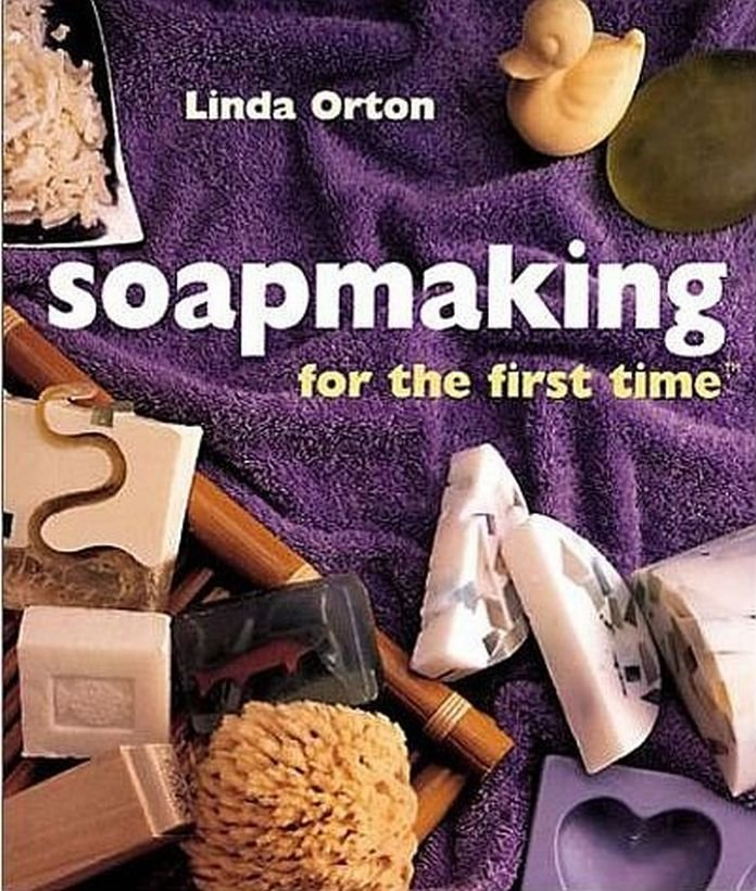 Soap Making For The First Time by Linda Orton Eye Catching Creations Customize Your Soaps HC DJ Book