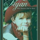 For the Love of Ryan: Why Heaven Had to Wait by Donna L. Eubank Autographed by Author SC Book