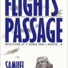 Flights Of Passage: Reflections Of A World War II Aviator by Samuel Hynes 1st Edition HC DJ Book
