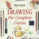 Drawing: The Complete Course by Stan Smith Anyone Can Learn To Draw HC DJ Book