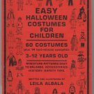 Halloween Costumes by Leila Albala Sewing 74 Patterns Etc Kids 3-12 Safety Tips SC Book