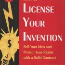 License Your Invention: Sell Your Idea and Protect Your Rights by Attorney Richard W. Stim SC Book