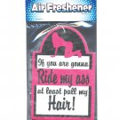 If You are Gonna Ride My Ass at Least Pull My Hair Air Freshener