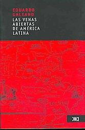Las Venas Abiertas de America Latina / Open Veins Of Latin America / E. Galeano /9682325579
