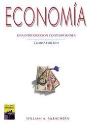 Economia Una Introduccion Contemporanea / 4ta Edicion / William McEachern / isbn 9687529423
