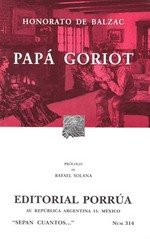 Papa Goriot / Honorato de Balzac / Editorial Porrua / isbn 9700742814
