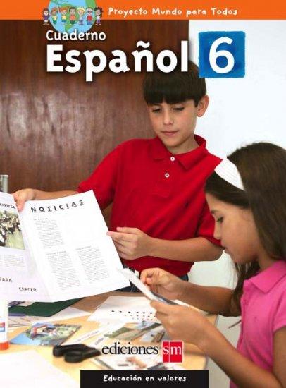 MUNDO PARA TODOS - ESPANOL 6 - CUADERNO /  isbn 9781933279657   / Ediciones SM