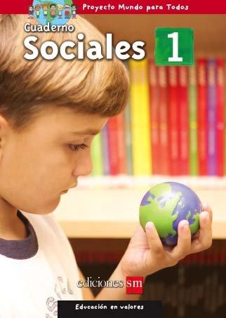 MUNDO PARA TODOS - SOCIALES 1 - CUADERNO   /  isbn 1933279800  / Ediciones SM