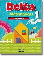 Delta 1 Cuaderno ( matematicas) / isbn  9789584509819   / Distribuidora Norma
