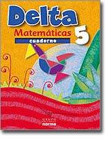 Delta 5 Cuaderno ( matematicas) / isbn 9789584509857    / Distribuidora Norma