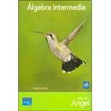ALGEBRA INTERMEDIA - CON CD-ROM [Paperback] / Allen R Angel / isbn 9702612233