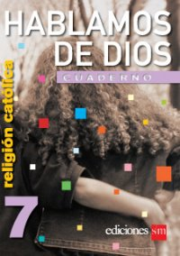 Hablamos de Dios  7 Cuaderno / isbn  9781935556152  / Ediciones SM