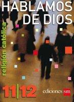 Hablamos de Dios  11/12   isbn 9781933279381  / Ediciones SM