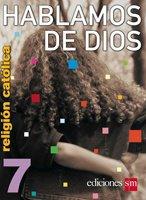 Hablamos de Dios  7 / isbn  9781933279343  / Ediciones SM
