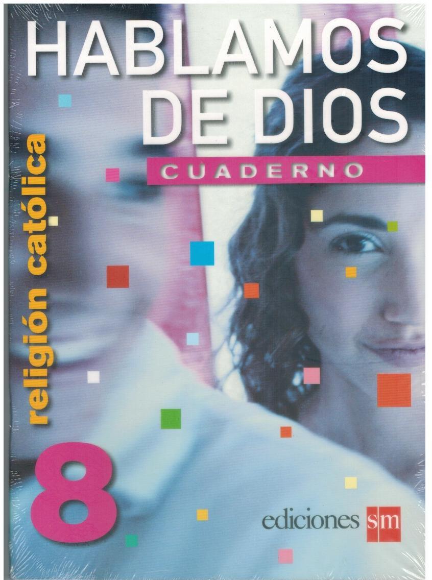 Hablamos de Dios  8 Cuaderno / isbn  9781935556169  / Ediciones SM
