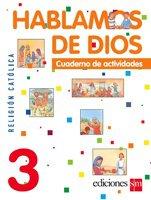 Hablamos de Dios  3 Cuaderno / isbn  9781934801543  / Ediciones SM
