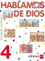 Hablamos de Dios  4 / isbn  9781933279275  / Ediciones SM