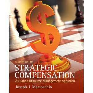 Strategic Compensation: A Human Resource Management Approach (7th Edition) isbn  0132620758