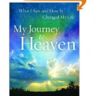 My Journey to Heaven: What I Saw and How It Changed My Life [Paperback] by Marvin J. Besteman