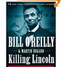Killing Lincoln The Shocking Assassination that Changed America Forever [Hardcover] by Bill O'Reilly