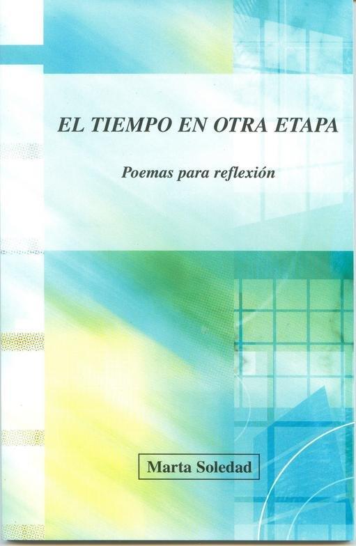 El Tiempo En Otra Etapa  ( by Marta Soledad )