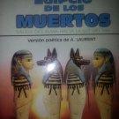 Libro Egipcio De Los Muertos. Salida Del Alma Hacia La Luz Del Dia (by A. Laurent) isbn 8476722036