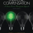 Strategic Compensation: A Human Resource Management Appr + MyMngLab W eText--Access Code (8th Ed)