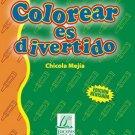 Colorear es Divertido - Chicola Mejia  isbn 1931928960  Grupo Ediciones Norte