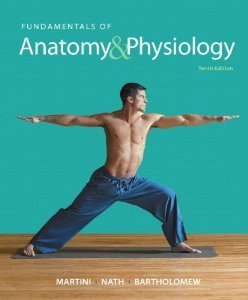 Fundamentals of Anatomy & Physiology IP 10-System (10th) /Martini /isbn 9780321908599