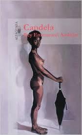Candela   (by Reynolds Emmanuel Andujar) (isbn: 9945111835) (Ediciones Alfaguara)