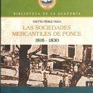 Las Sociedades Mercantiles De Ponce 1816-1830 Ivette Perez Vega (isbn 9781617900563)