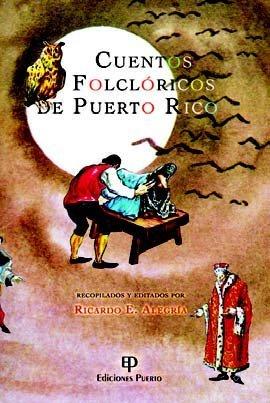Cuentos Folkloricos de Puerto Rico - Ricardo Alegria isbn 9781934461563