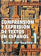 Comprension Y Expresion De Textos En Espanol 1 - Juan Luis Onieva Morales - Editorial Plaza Mayor