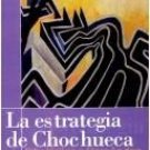 La Estrategia de Chochueca (Spanish Edition) /Rita Indiana Hernandez / isbn 1932271171