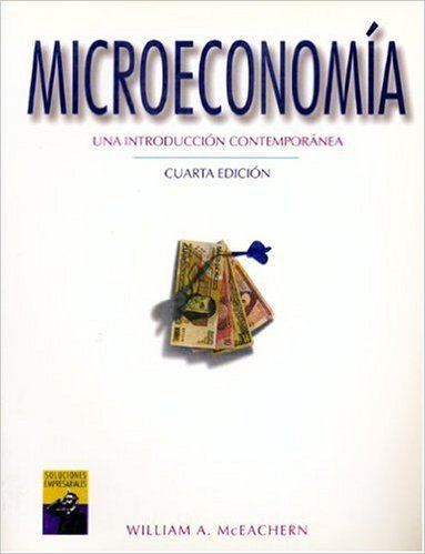 Microeconomia Una Introduccion Contemporanea 4th -  William McEachern - isbn 9687529504
