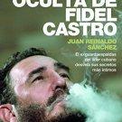 La vida oculta de Fidel Castro (Spanish Edition) - Juan Reinaldo Sanchez - isbn 9786079377984