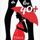Puta a los 40+  ( by Perla Gizam )  - isbn 9781974065950