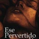 Ese Pervertido y Yo: Una montaña rusa de erotismo ( by Perla Gizem )  - isbn 9781979904230