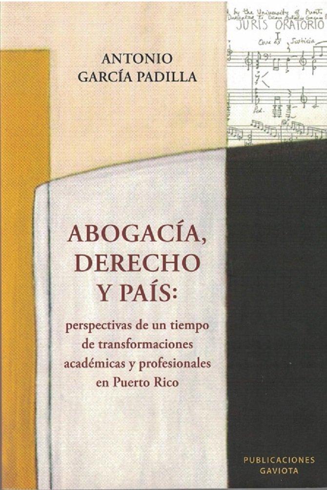 Abogacia, Derecho y Pais: Perspectivas de un Tiempo Transf.. - A Garcia Padilla - isbn 9781615052783