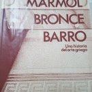 Marmol, Bronce, Barro: Una Historia Del Arte Griego - Ethel Rios de Betancourt - isbn 9780847708741