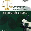 Investigacion Criminal. Aspectos Tecnicos, Cientificos y Legales - Rene Rosado - isbn 9781935145455