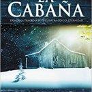 La Cabana: Donde la Tragedia Se Encuentra Con la Eternidad - William P. Young