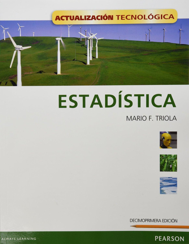 Estadistica 11e - Mario F Triola  - isbn 9786073217682 - Pearson Education